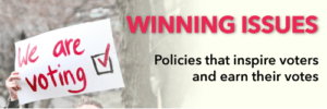Winning Issues that inspire voters and earn their vote